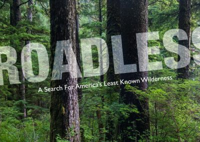 Roadless • A Search for Unknown Wilderness
